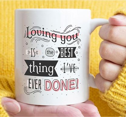 Loving You is The Best Thing Ceramic Mug MV-14