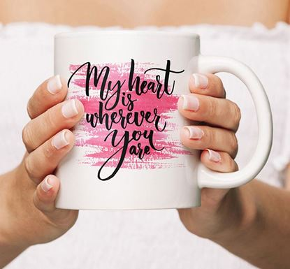 My Heart is Wherever You Are Ceramic Mug MV-07